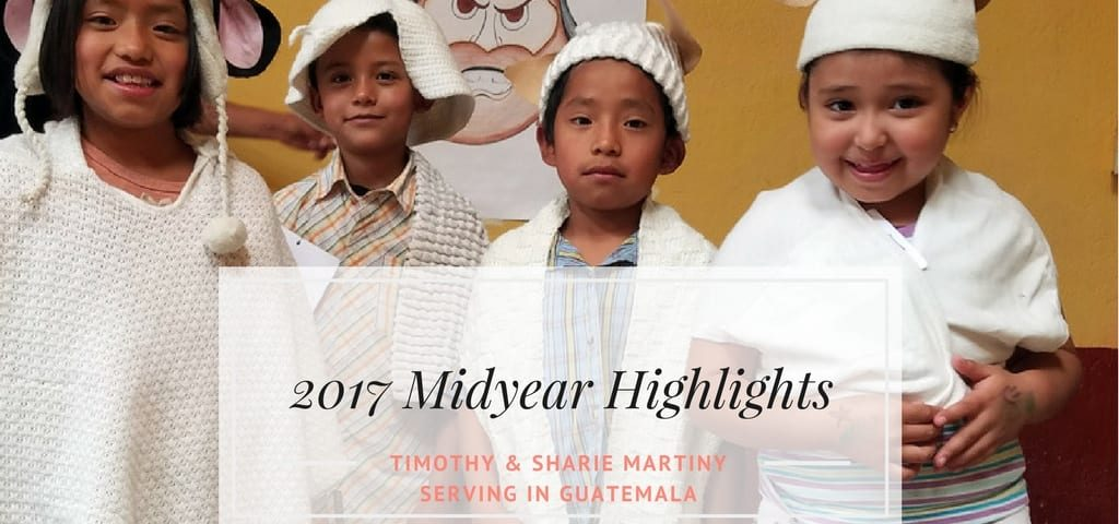 2017 mid year missionary highlights from Guatemala
